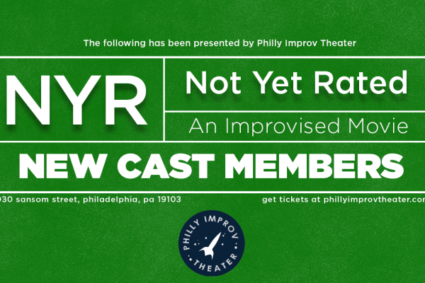 Announcing the Newest Cast Members of Not Yet Rated: An Improvised Movie!