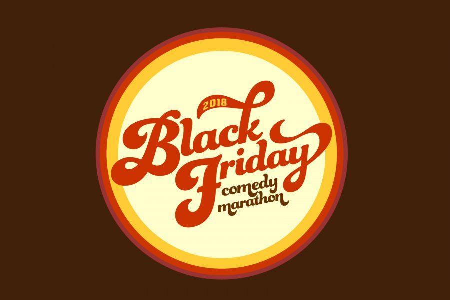 BLACK FRIDAY COMEDY MARATHON RETURNS 11/23!