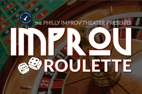 Take a Chance and Submit to Play in Improv Roulette at Philly Improv Theater!
